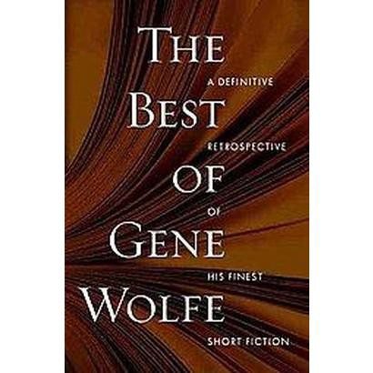 The Best of Gene Wolfe (Reprint) (Paperback)