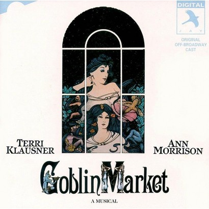 Goblin Market (Original Off-Broadway Cast)