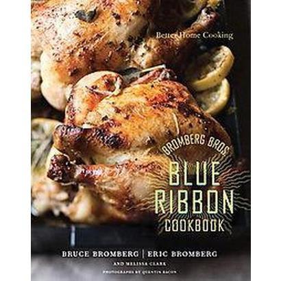 Bromberg Bros. Blue Ribbon Cookbook (Hardcover)