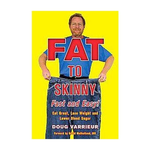 Fat to Skinny Fast and Easy! (Hardcover)