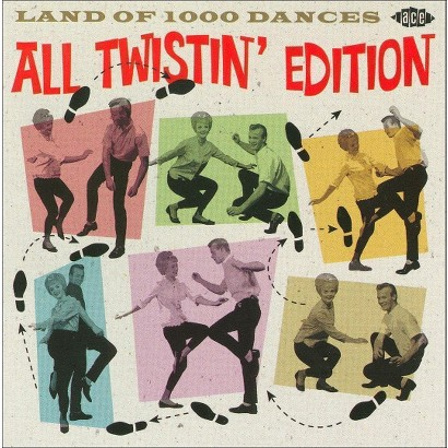 Land of 1000 Dances: All Twistin' Edition (Ace UK)