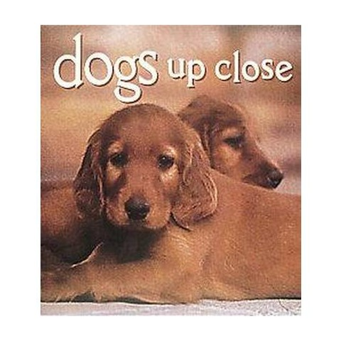 Dogs Up Close (Hardcover)