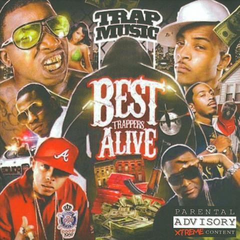 Best Trappers Alive [Explicit Lyrics]