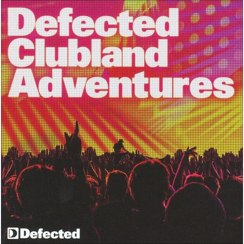 Defected Clubland Adventures: 10 Years in the House, Vol. 2