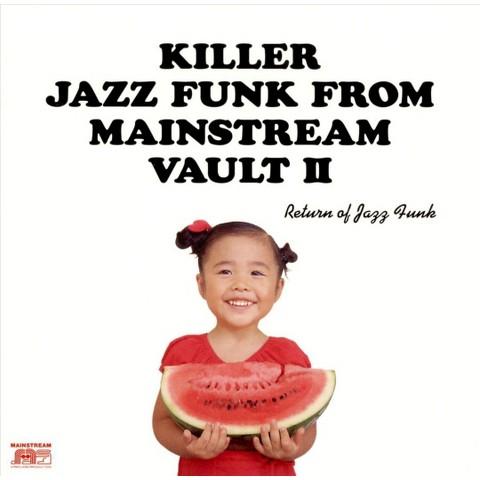 Return of Jazz Funk: Killer Jazz Funk from Mainstream Vault, Vol. 2