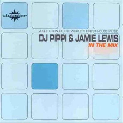 DJ Pippi & Jamie Lewis: In the Mix