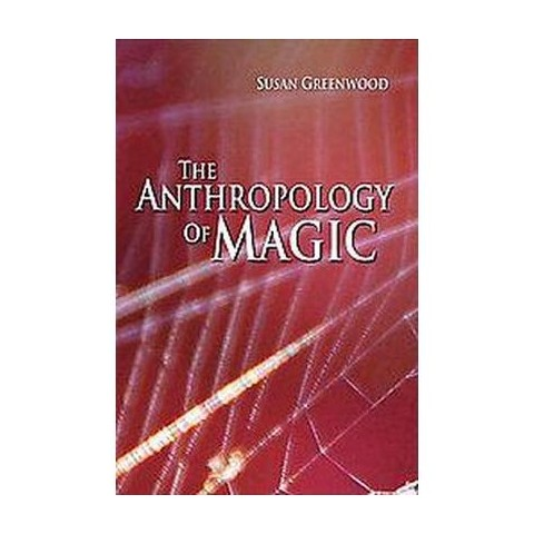 The Anthropology of Magic (Hardcover)