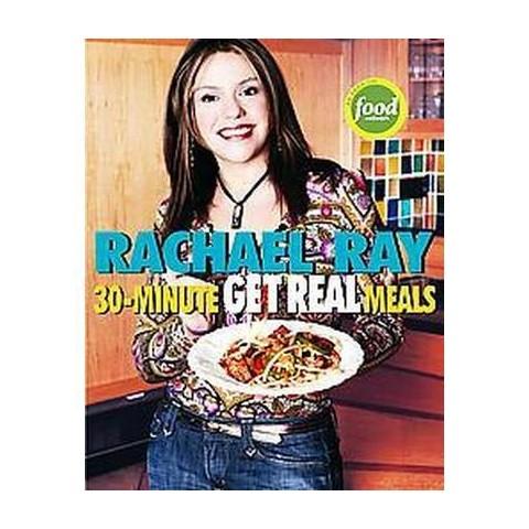 30-Minute Get Real Meals (Paperback)