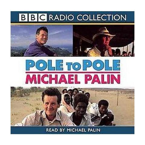 Pole to Pole (Unabridged) (Compact Disc)