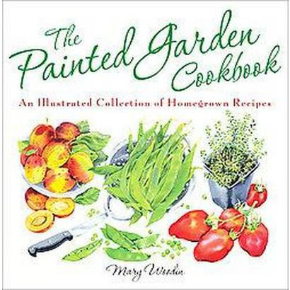 The Painted Garden Cookbook (Hardcover)
