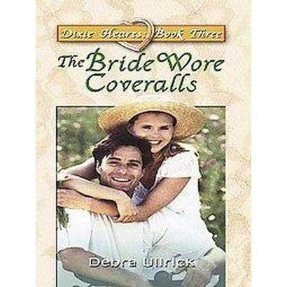 The Bride Wore Coveralls (Large Print) (Hardcover)