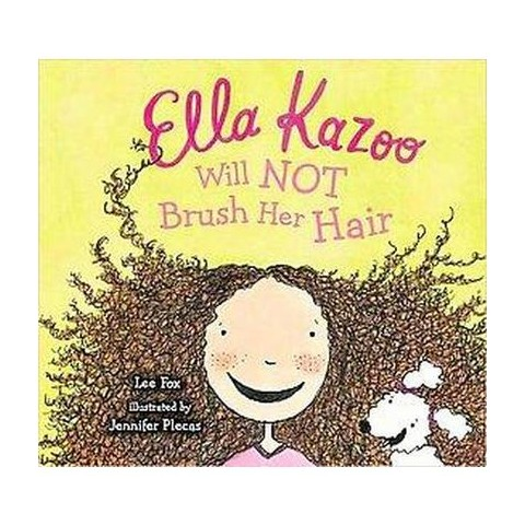 Ella Kazoo Will Not Brush Her Hair (Hardcover)