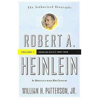 Robert A. Heinlein In Dialogue With His Century (1) (Hardcover)