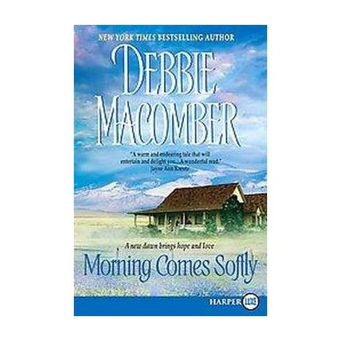 Morning Comes Softly (Larger Print) (Paperback)