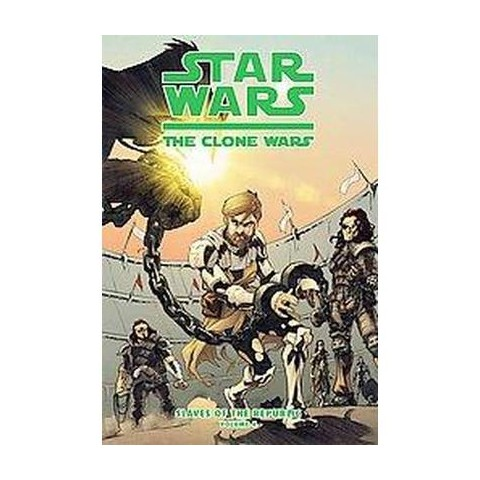 Star Wars: The Clone Wars: Slaves of the Republic (4) (Reprint) (Hardcover)
