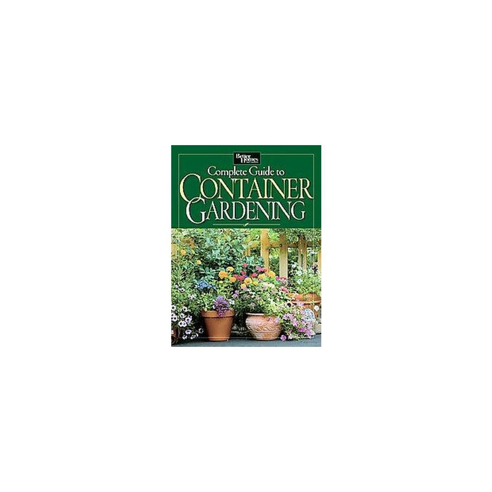 Better homes and gardens complete guide to container gardening Better homes and gardens planting guide
