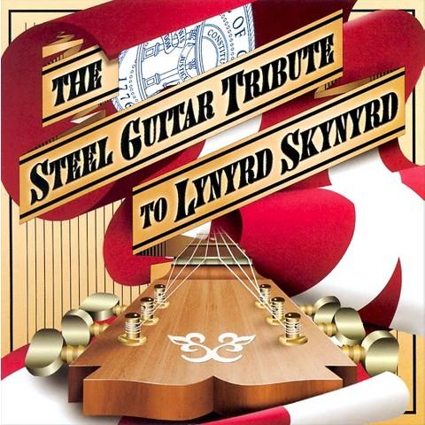 The Steel Guitar Tribute to Lynyrd Skynyrd
