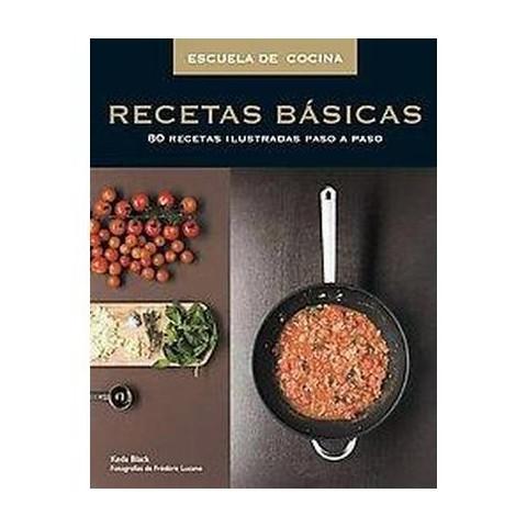 Recetas basicas / Basique Recepies (Illustrated) (Paperback)