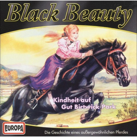 Black Beauty, Vol. 1: Kindheit auf Gut Birtwick Park (Greatest Hits)