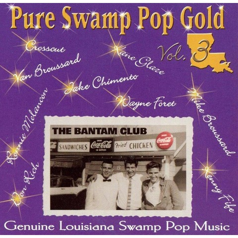 Pure Swamp Pop Gold, Vol. 3: Genuine Louisiana Swa