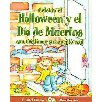 Celebra El Halloween Y El Dia De Muertos Con Cristina Y Su Conejito Azul / Celebrate Halloween and the