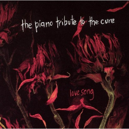 Lovesong: The Piano Tribute to the Cure