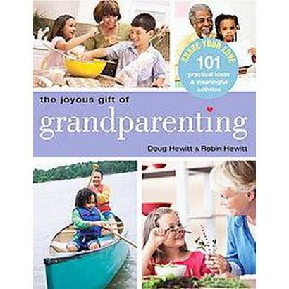 The Joyous Gift of Grandparenting (Paperback)