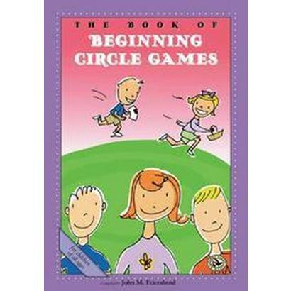 The Book of Beginning Circle Games (Paperback)