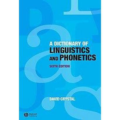 Dictionary of Linguistics and Phonetics (Paperback)