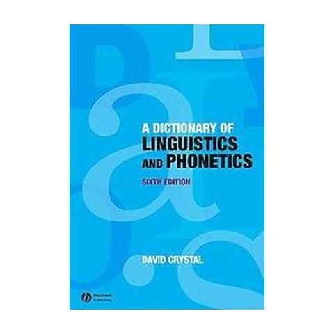 Dictionary of Linguistics and Phonetics (Paperback)
