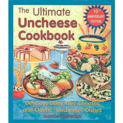 The Ultimate Uncheese Cookbook (Anniversary) (Paperback)