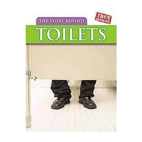 The Story Behind Toilets (Hardcover)