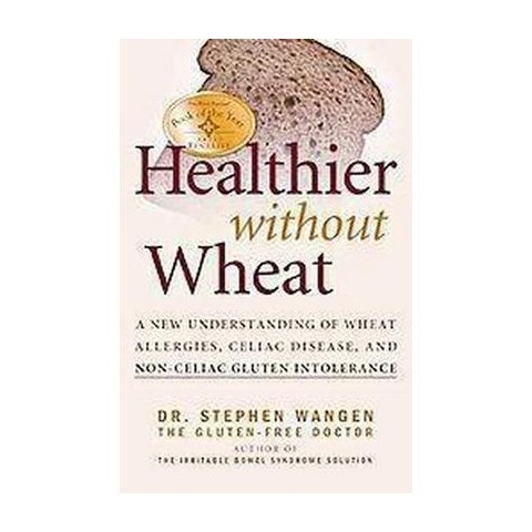 Healthier Without Wheat (Paperback)