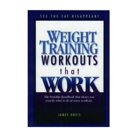 Weight Training Workouts That Work (Spiral)