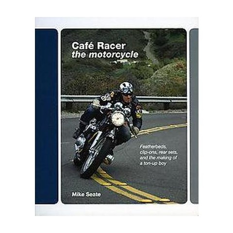 Cafe Racer The Motorcycle (Hardcover)
