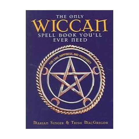 The Only Wiccan Spell Book You'll Ever Need (Paperback)