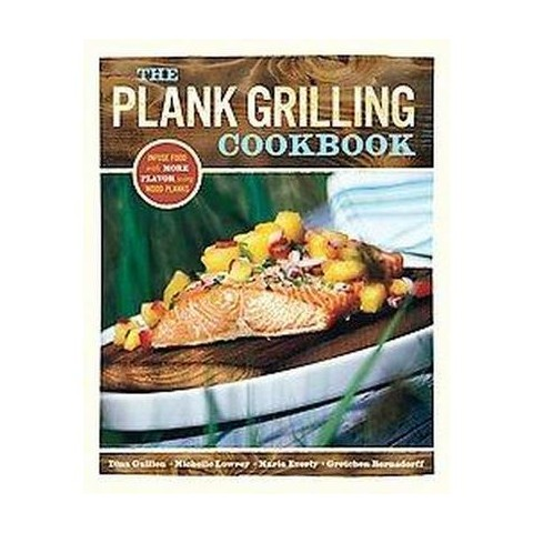 The Plank Grilling Cookbook (Paperback)