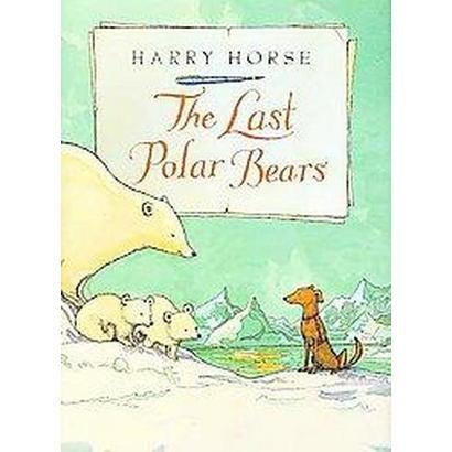 The Last Polar Bears (Hardcover)
