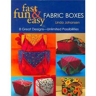 Fast, Fun & Easy Fabric Boxes (Paperback)
