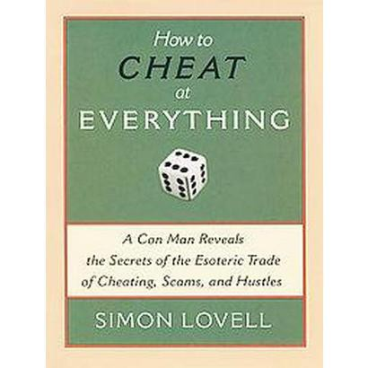 How to Cheat at Everything (Paperback)