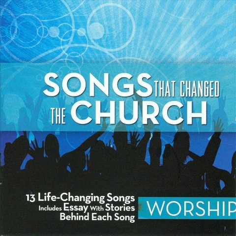 Songs That Changed the Church: Worship