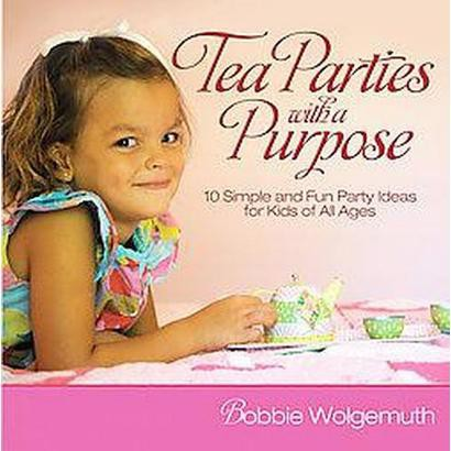 Tea Parties with a Purpose (Original) (Hardcover)