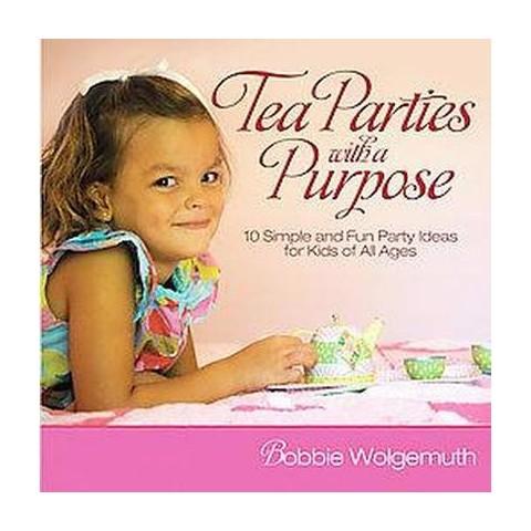 Tea Parties with a Purpose (Original) (Hardcover)