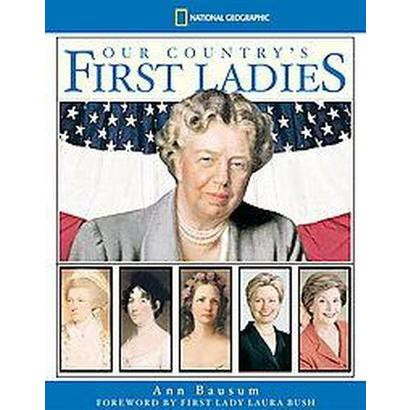 Our Country's First Ladies (Hardcover)