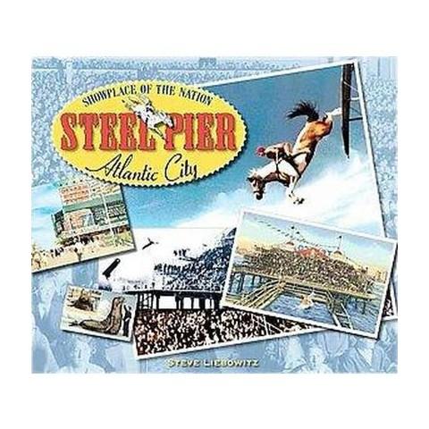 Steel Pier, Atlantic City (Hardcover)