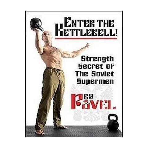 Enter the Kettlebell! (Paperback)