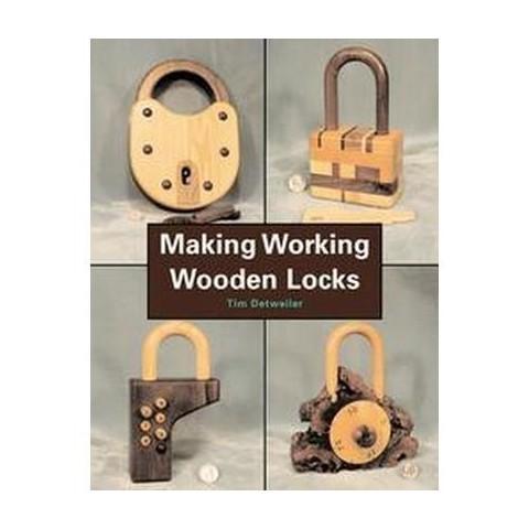 Making Working Wooden Locks (Paperback)