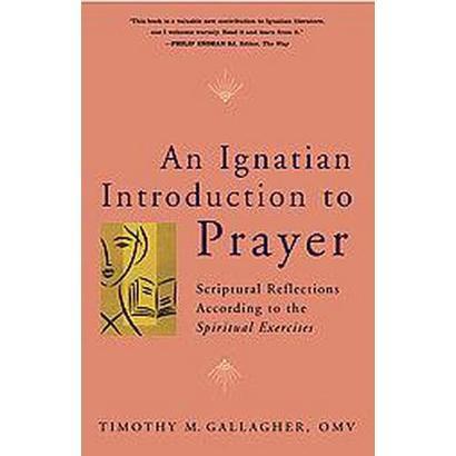 An Ignatian Introduction to Prayer (Paperback)