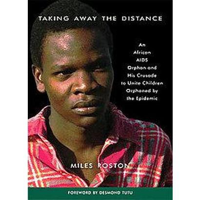 Taking Away the Distance (Paperback)