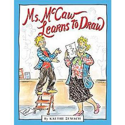 Ms. McCaw Learns to Draw (Hardcover)